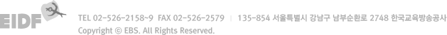 TEL 02-526-2158~9. FAX 02-526-2579. 135-854 서울특별시 강남구 남부순환로 2748 한국교육방송공사. Copyright ⓒ EBS. All Rights Reserved.
