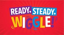 Ready Steady Wiggle